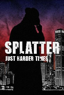 Splatter: Just Harder Times