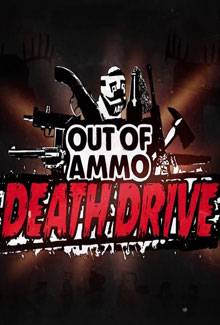 Out of Ammo: Death Drive