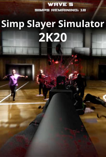 Simp Slayer Simulator 2K20